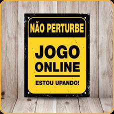 PLACA SINALIZE 18x23 - NÃO PERTURBE, JOGO ONLINE